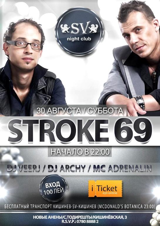 STROKE 69 in SV Night Club